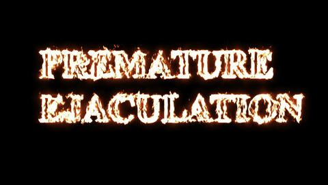 word premature ejaculation in fire Animation