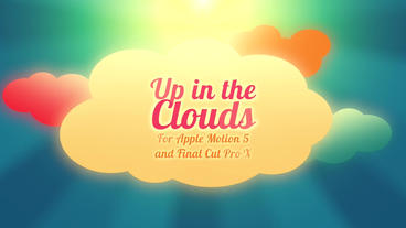Up In The Clouds: Template for Apple Motion 5 and Final Cut Pro X Apple Motionテンプレート