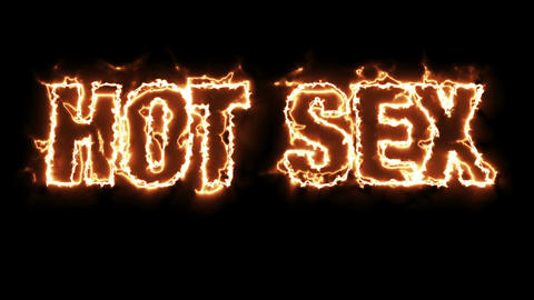 Text animation of the words HOT SEX burning on fire Animation