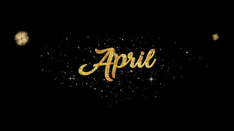April golden greeting Text Appearance from blinking particles fireworks Animation
