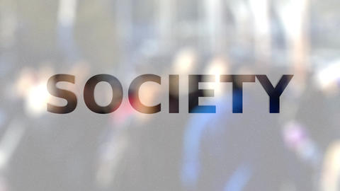 SOCIETY inscription on the frosted glass against crowded street Live Action