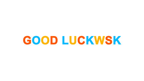 common expression GOOD LUCK! from letters of different colors appears behind Animation