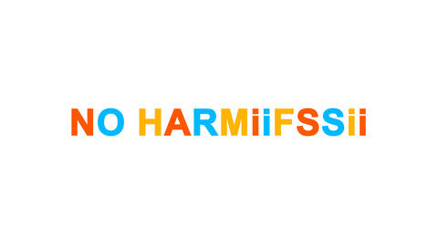 common expression NO HARM. from letters of different colors appears behind small Animation
