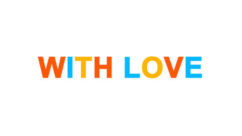 common expression WITH LOVE from letters of different colors appears behind Animation