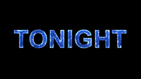 Blue lights form luminous text TONIGHT. Appear, then disappear. Electric style Animation