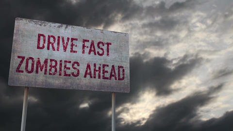 4K Drive Fast Zombies Ahead Rusty Sign under Clouds Timelapse Animation