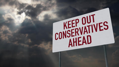 4K Keep Out Conservatives Warning Sign under Clouds Timelapse Animation