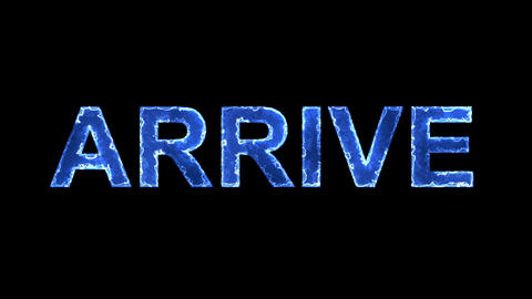 Blue lights form luminous text ARRIVE. Appear, then disappear. Electric style Animation