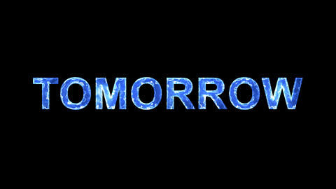 Blue lights form luminous text TOMORROW. Appear, then disappear. Electric style Animation