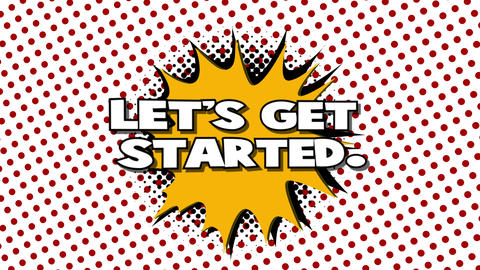 Let's get started - word in speech balloon in comic style Animation