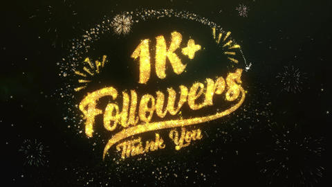 1K Followers Greeting and Wishes Made from Sparklers Particles Firework sky Animation