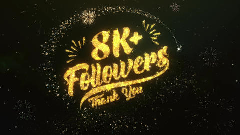 8K Followers Greeting and Wishes Made from Sparklers Particles Firework sky Animation