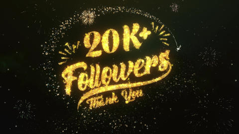 20K +Followers Greeting and Wishes Made from Sparklers Particles Firework sky Animation