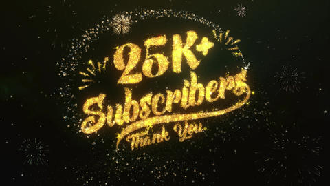 25K+ Subscribers Greeting and Wishes Made from Sparklers Particles Firework sky Animation