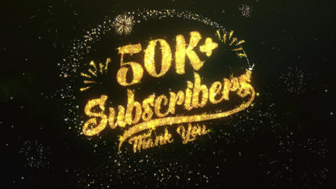 50K+ Subscribers Greeting and Wishes Made from Sparklers Particles Firework sky Animation