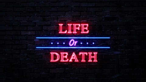 Life or Death Neon Sign Live Action