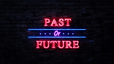 Past or Future Neon Sign Footage