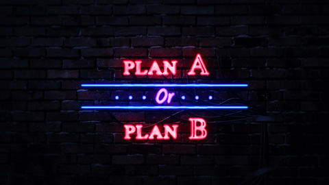 Plan A or Plan B Neon Sign Live Action