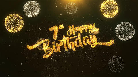 7th Happy birthday Celebration, Wishes, Greeting Text on Golden Firework Animation