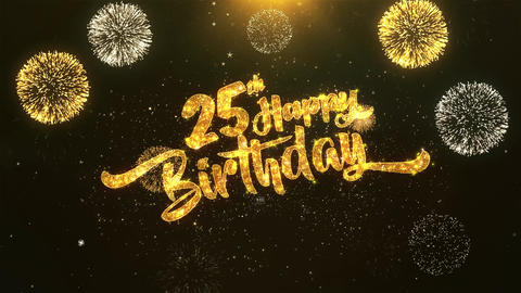25th Happy birthday Celebration, Wishes, Greeting Text on Golden Firework Animation