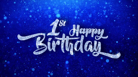 1st happy birthday Wishes Blue Glitter Sparkling Dust Blinking Particles Looped Animation