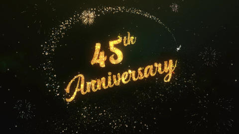 45th Anniversary Greeting Text Made from Sparklers Light Colorfull Firework Animation