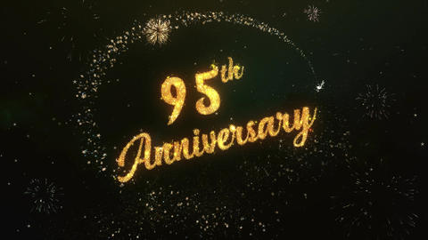 95th Anniversary Greeting Text Made from Sparklers Light With Colorfull Firework Animation