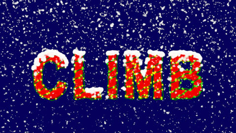 New Year text text CLIMB. Snow falls. Christmas mood, looped video. Alpha Animation