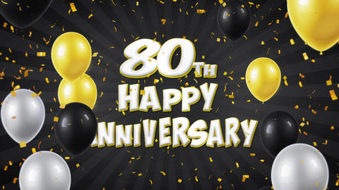 63. 80th Happy Anniversary Black Greeting and Wishes with Balloons, Confetti Footage