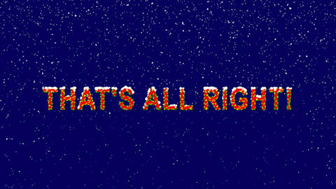 New Year text common expression THAT'S ALL RIGHT!. Snow falls. Christmas mood, Animation
