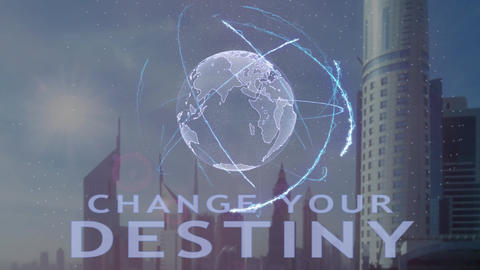 Change your destiny text with 3d hologram of the planet Earth against the Live Action