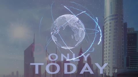 Only today text with 3d hologram of the planet Earth against the backdrop of the Live Action