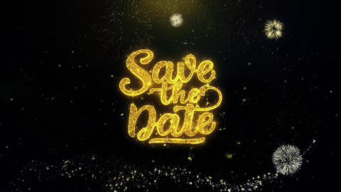 Save the Date Written Gold Particles Exploding Fireworks Display Live Action
