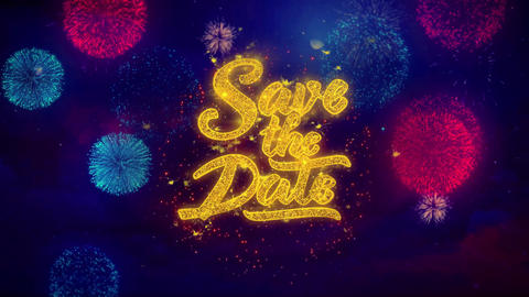 Save the Date Greeting Text Sparkle Particles on Colored Fireworks 1 Live Action