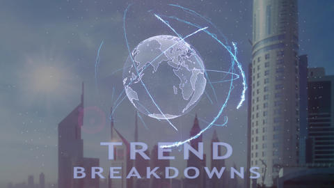 Trend breakdowns text with 3d hologram of the planet Earth against the backdrop Live Action