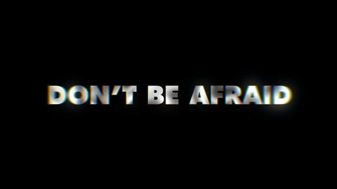Dont be afraid - text animation typeface slogan motion background Live Action