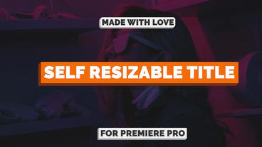 Self Resizable Title Motion Graphics Template