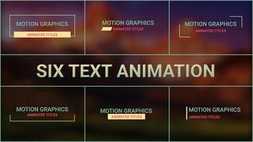 Six Text Animations Motion Graphics Template