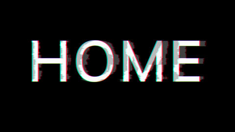 From the Glitch effect arises text HOME. Then the TV turns off. Alpha channel Premultiplied - Matted Animation