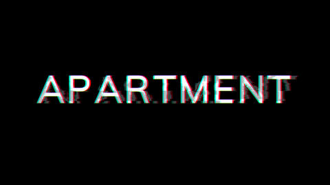 From the Glitch effect arises text APARTMENT. Then the TV turns off. Alpha channel Premultiplied - Animation