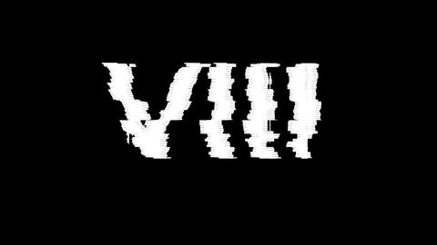 From the Glitch effect arises Roman numerals VIII. Then... Stock Video Footage