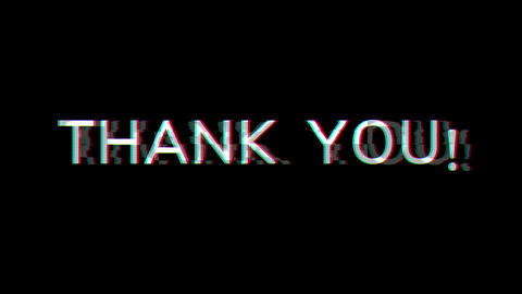 From the Glitch effect arises THANK YOU!. Then the TV turns off. Alpha channel Premultiplied - Animation