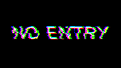 From the Glitch effect arises common expression NO ENTRY. Then the TV turns off. Alpha channel Animation