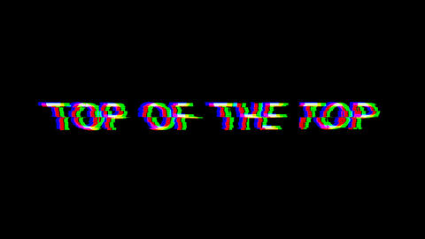 From the Glitch effect arises best TOP OF THE TOP. Then... Stock Video Footage