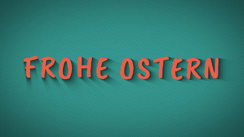 "Text with shadows ""Frohe Ostern"", Live Action"