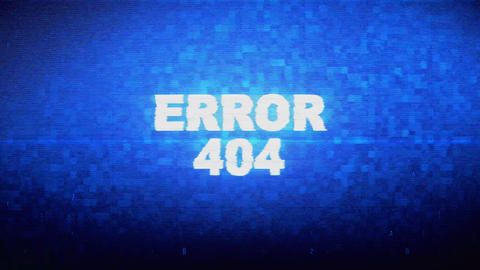 Error 404 Text Digital Noise Twitch Glitch Distortion Effect Error Animation Live Action