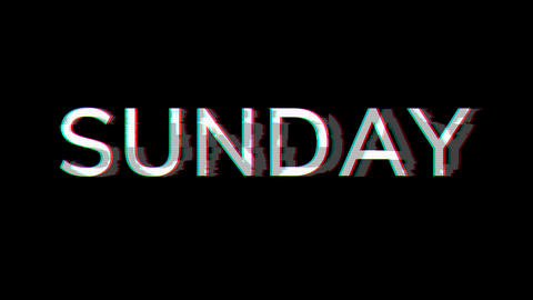 From the Glitch effect arises day of the week SUNDAY. Then the TV turns off. Alpha channel Animation