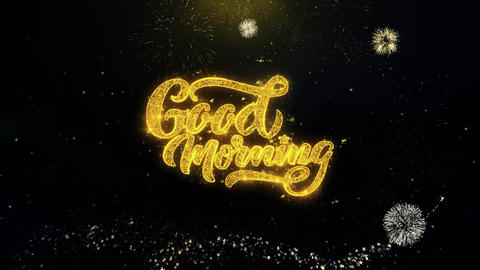 Good Morning Written Gold Particles Exploding Fireworks Display Footage