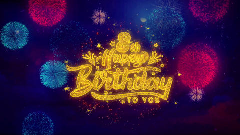 8th Happy Birthday Greeting Text Sparkle Particles on Colored Fireworks Live Action
