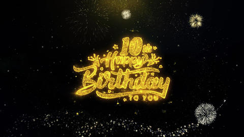 10th Happy Birthday Written Gold Particles Exploding Fireworks Display Live Action